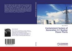 Bookcover of Containment System of Generation 3+ Nuclear Power Plants