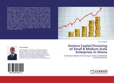 Buchcover von Venture Capital Financing of Small & Medium Scale Enterprises in Ghana