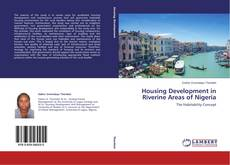 Bookcover of Housing Development in Riverine Areas of Nigeria