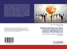 Capa do livro de Distributed Spanner Base Channel Assignment in Wireless Mesh Network