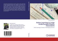 Bookcover of Active Learning in Large Underfunded Physics Classrooms