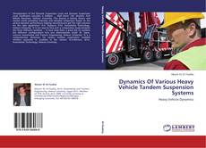 Bookcover of Dynamics Of Various Heavy Vehicle Tandem Suspension Systems
