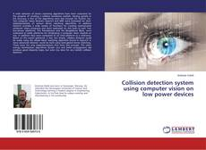 Bookcover of Collision detection system using computer vision on low power devices