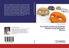 Bookcover of An Active Learning Strategy Model Using Religious Drama