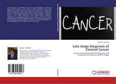 Copertina di Late Stage Diagnosis of Cervical Cancer