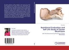 Capa do livro de Nutritional Evaluation and Self Life Study of Oyster Mushroom