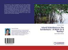 Bookcover of Island Subsidence In The Sunderbans - A Myth Or A Reality?