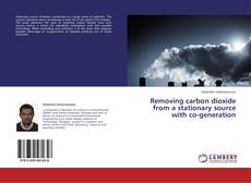 Removing carbon dioxide from a stationary source with co-generation的封面