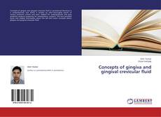 Bookcover of Concepts of gingiva and gingival crevicular fluid