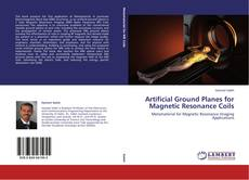 Portada del libro de Artificial Ground Planes for Magnetic Resonance Coils
