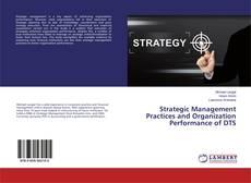 Borítókép a  Strategic Management Practices and Organization Performance of DTS - hoz