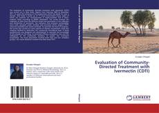 Bookcover of Evaluation of Community-Directed Treatment with Ivermectin (CDTI)