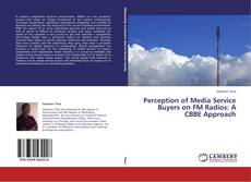 Perception of Media Service Buyers on FM Radios: A CBBE Approach kitap kapağı