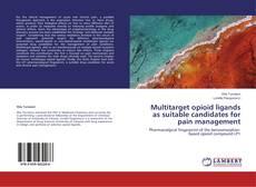Multitarget opioid ligands as suitable candidates for pain management的封面