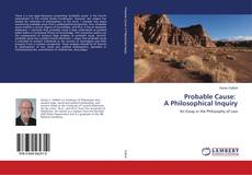 Bookcover of Probable Cause: A Philosophical Inquiry