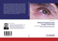 Retinal Tracking Using Image Processing kitap kapağı