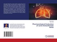 Bookcover of Pharmacological Evaluation of some Antiasthmatic Herbs