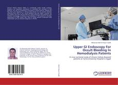 Bookcover of Upper GI Endoscopy For Occult Bleeding In Hemodialysis Patients