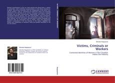 Buchcover von Victims, Criminals or Workers