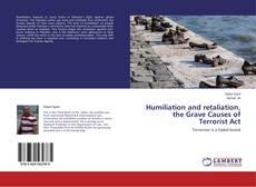 Обложка Humiliation and retaliation, the Grave Causes of Terrorist Act