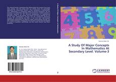Обложка A Study Of Major Concepts In Mathematics At Secondary Level. Volume-3
