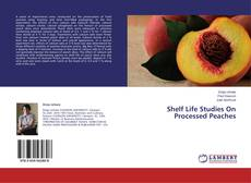 Bookcover of Shelf Life Studies On Processed Peaches