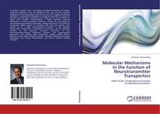 Couverture de Molecular Mechanisms in the Function of Neurotransmitter Transporters