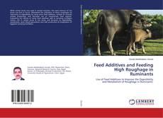 Bookcover of Feed Additives and Feeding High Roughage in Ruminants