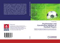 Couverture de Psychomotor and Coordinative Abilities of Football Players