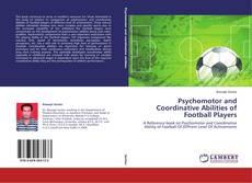 Portada del libro de Psychomotor and Coordinative Abilities of Football Players