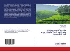 Bookcover of Responses of Cassia angustifolia Vahl. to flyash amended soil