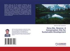 Buchcover von Dena Bio. Reserve: A Conservation Site for Sustainable Development