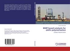 BIMP based catalysts for olefin polymerization kitap kapağı
