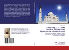Bookcover of Analyzing U.S. DoD's Counter Bioterrorism Measures at a Tactical Level