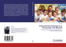Bookcover of Intercultural Exchange at a Young Age and Beyond