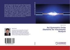 Axi-Symmetric Finite Elements for Viscoelastic Analysis kitap kapağı