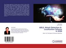 ADLS: Attack Detection & Localization Scheme in WSN kitap kapağı