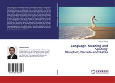 Buchcover von Language, Meaning and Spacing: Blanchot, Derrida and Kafka