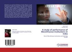 Bookcover of A study of performance of Microfinance Institutions in India
