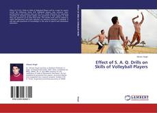 Capa do livro de Effect of S. A. Q. Drills on Skills of Volleyball Players
