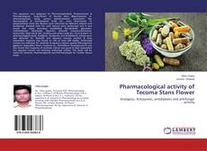 Bookcover of Pharmacological activity of Tecoma Stans Flower