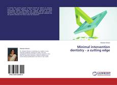Bookcover of Minimal intervention dentistry - a cutting edge