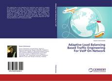 Adaptive Load Balancing Based Traffic Engineering For VoIP On Network kitap kapağı