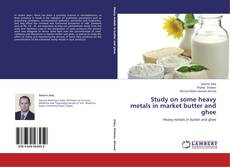 Bookcover of Study on some heavy metals in market butter and ghee