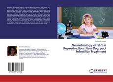 Copertina di Neurobiology of Stress Reproduction: New Prospect Infertility Treatment