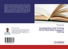 Bookcover of Investigations Into Turning EN-24 Steel With Cryogenic Cooling