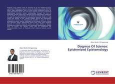 Bookcover of Dogmas Of Science: Epistemized Epistemology