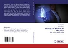 Bookcover of Healthcare Services in Romania