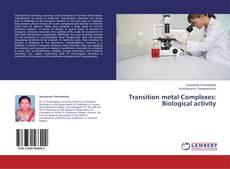 Copertina di Transition metal Complexes: Biological activity