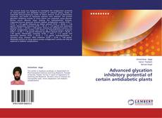 Buchcover von Advanced glycation inhibitory potential of certain antidiabetic plants